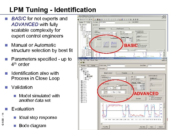 LPM Tuning - Identification n BASIC for not experts and ADVANCED with fully scalable