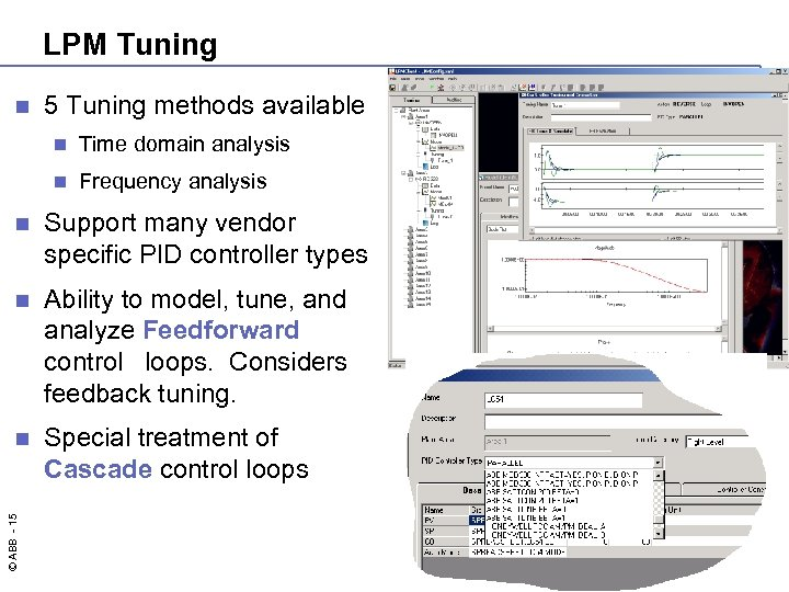LPM Tuning n 5 Tuning methods available n Time domain analysis n Frequency analysis
