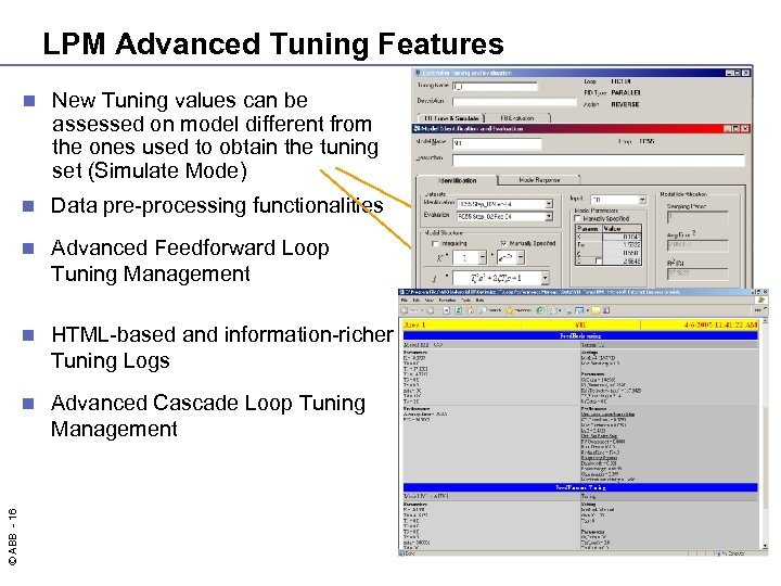 LPM Advanced Tuning Features New Tuning values can be assessed on model different from