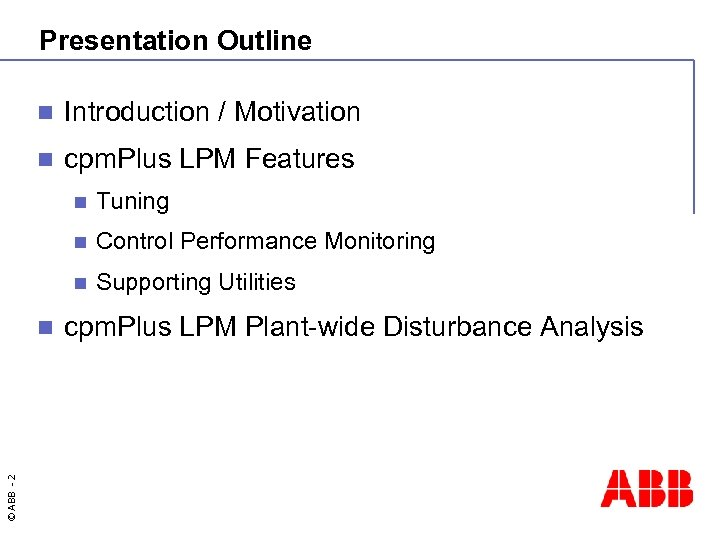 Presentation Outline n Introduction / Motivation n cpm. Plus LPM Features n n ©