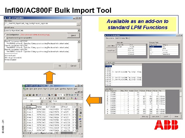 Infi 90/AC 800 F Bulk Import Tool © ABB - 31 Available as an