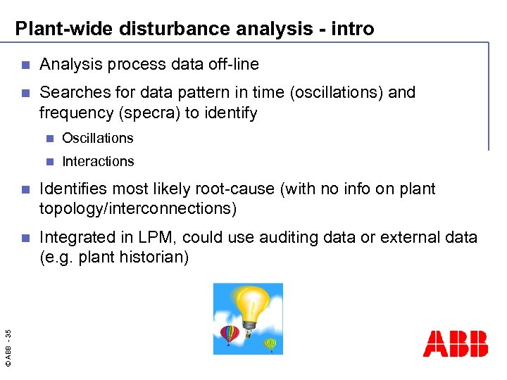 Plant-wide disturbance analysis - intro n Analysis process data off-line n Searches for data