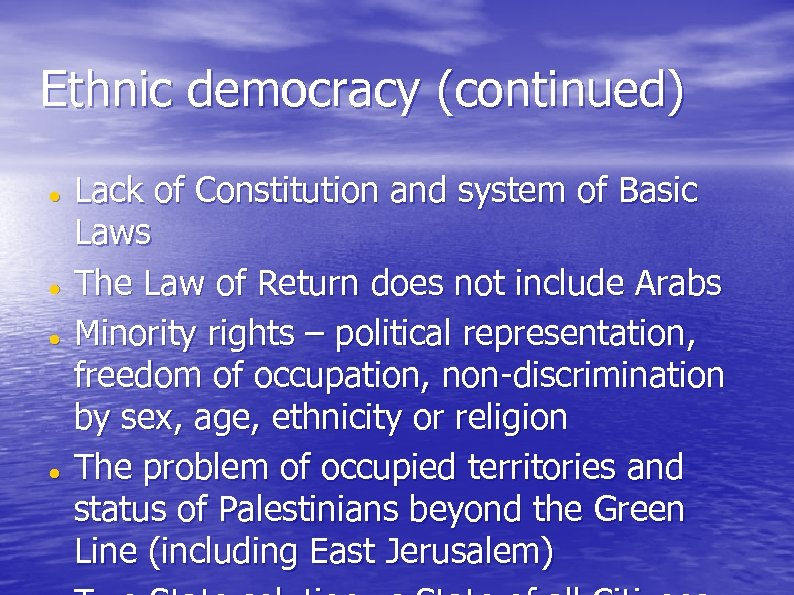Ethnic democracy (continued) Lack of Constitution and system of Basic Laws The Law of