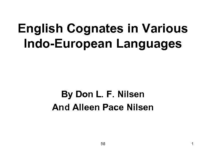 English Cognates in Various Indo-European Languages By Don L. F. Nilsen And Alleen Pace