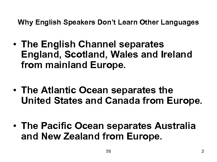 Why English Speakers Don't Learn Other Languages • The English Channel separates England, Scotland,
