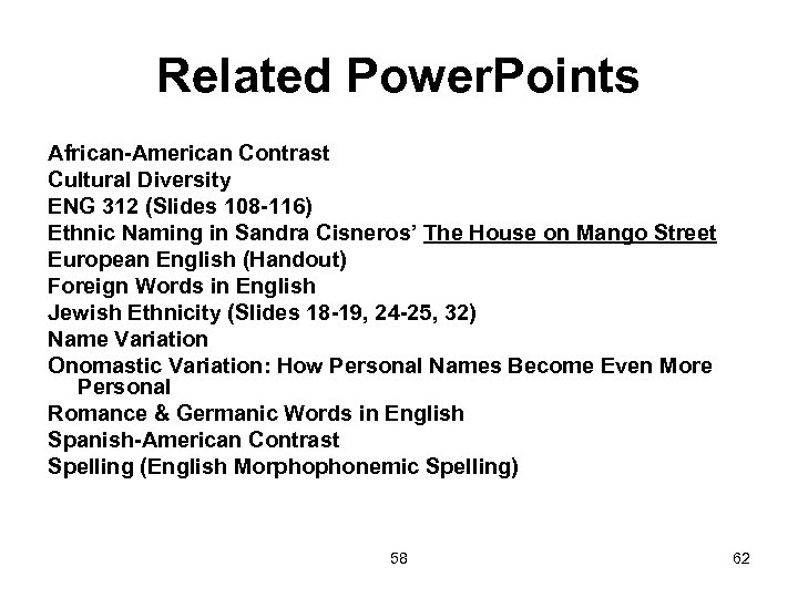 Related Power. Points African-American Contrast Cultural Diversity ENG 312 (Slides 108 -116) Ethnic Naming