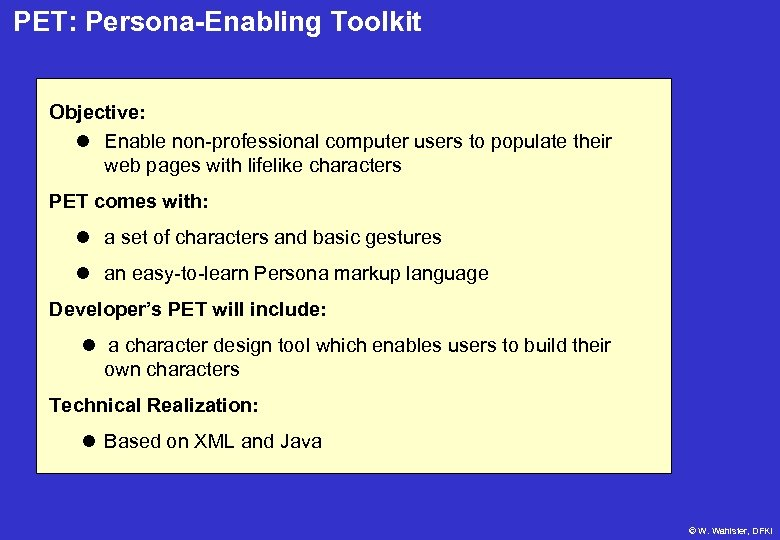 PET: Persona-Enabling Toolkit Objective: l Enable non-professional computer users to populate their web pages