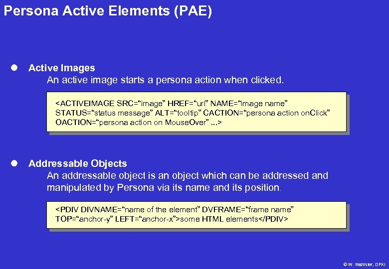 Persona Active Elements (PAE) l Active Images An active image starts a persona action