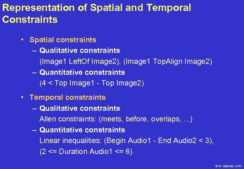 Representation of Spatial and Temporal Constraints • Spatial constraints – Qualitative constraints (Image 1