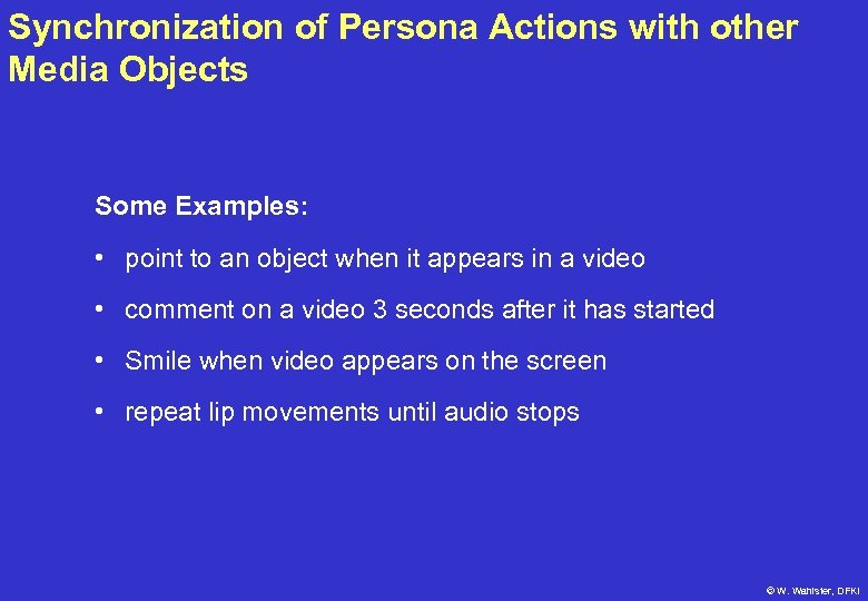 Synchronization of Persona Actions with other Media Objects Some Examples: • point to an