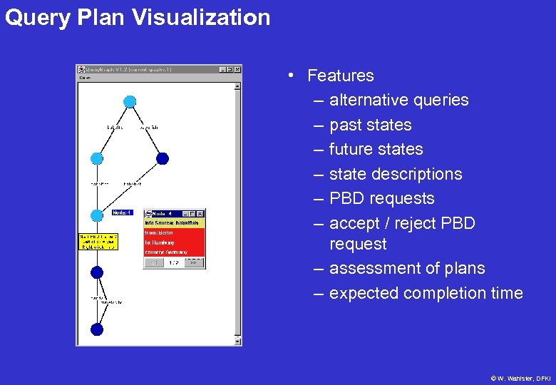 Query Plan Visualization • Features – alternative queries – past states – future states