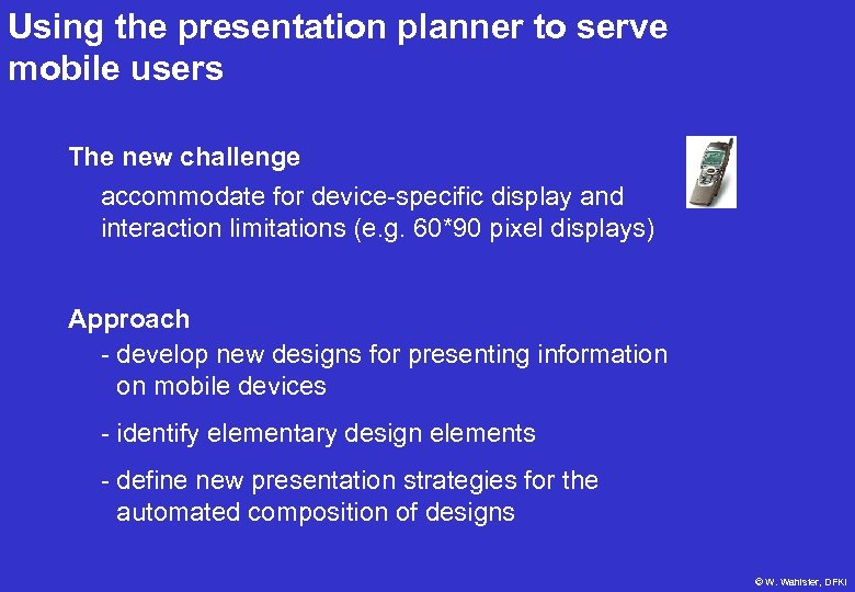 Using the presentation planner to serve mobile users The new challenge accommodate for device-specific