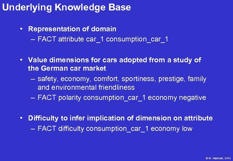 Underlying Knowledge Base • Representation of domain – FACT attribute car_1 consumption_car_1 • Value