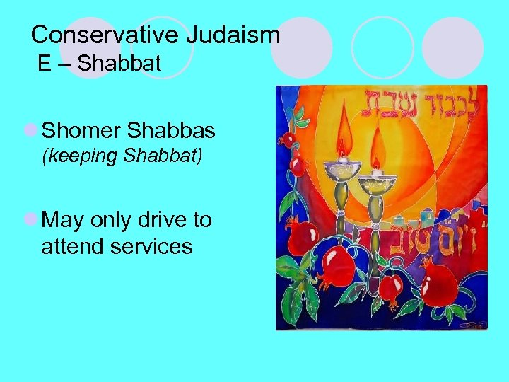 Conservative Judaism E – Shabbat l Shomer Shabbas (keeping Shabbat) l May only drive