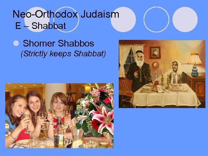 Neo-Orthodox Judaism E – Shabbat l Shomer Shabbos (Strictly keeps Shabbat)