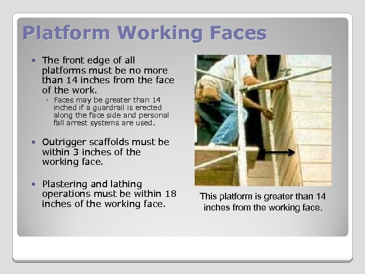 Platform Working Faces The front edge of all platforms must be no more than