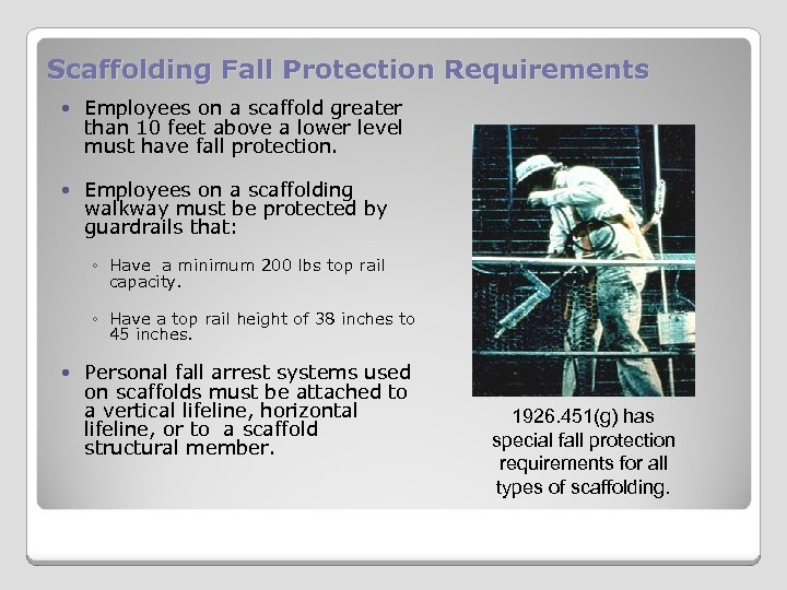 Scaffolding Fall Protection Requirements Employees on a scaffold greater than 10 feet above a