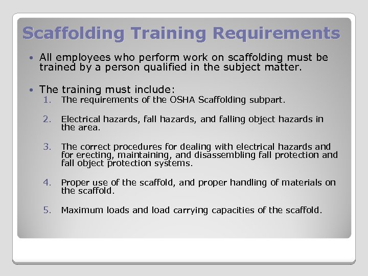 Scaffolding Training Requirements All employees who perform work on scaffolding must be trained by