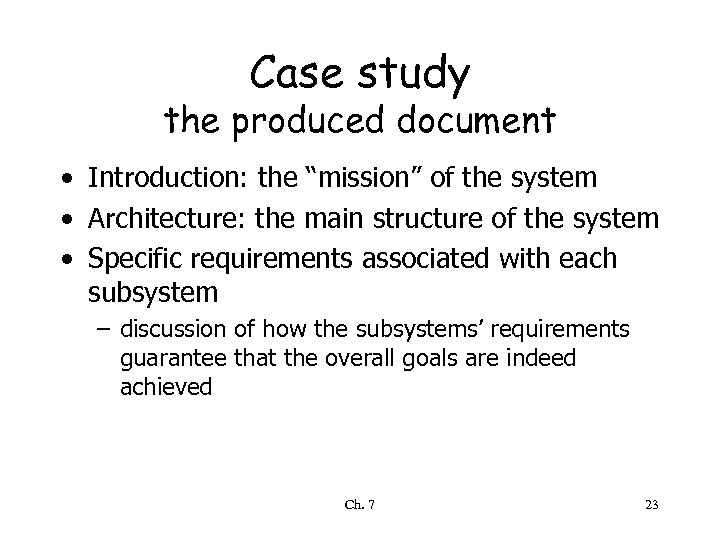 """Case study the produced document • Introduction: the """"mission"""" of the system • Architecture:"""