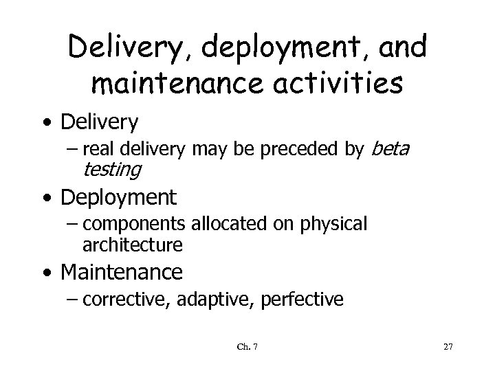 Delivery, deployment, and maintenance activities • Delivery – real delivery may be preceded by