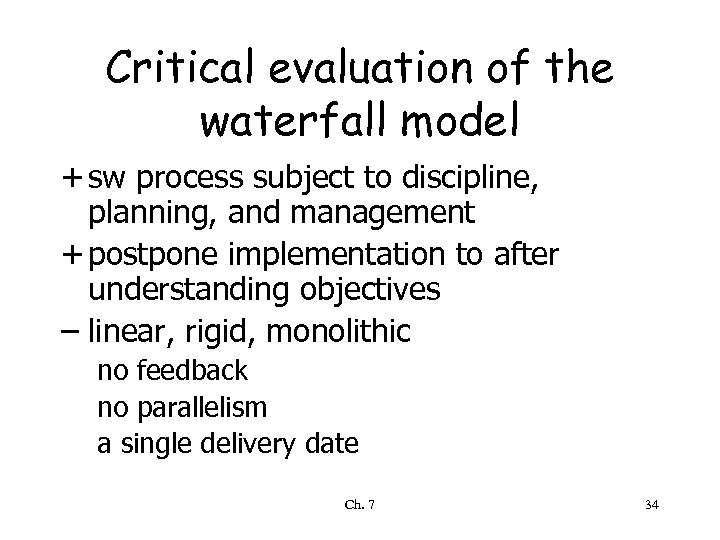 Critical evaluation of the waterfall model + sw process subject to discipline, planning, and