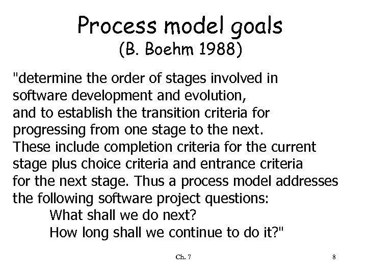 Process model goals (B. Boehm 1988)