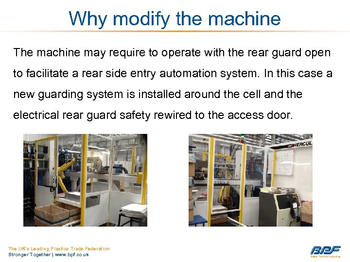 Why modify the machine The machine may require to operate with the rear guard