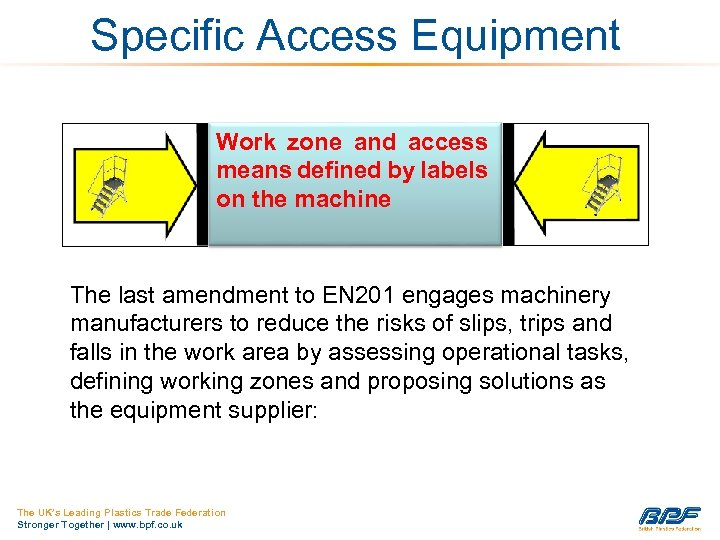 Specific Access Equipment Work zone and access means defined by labels on the machine