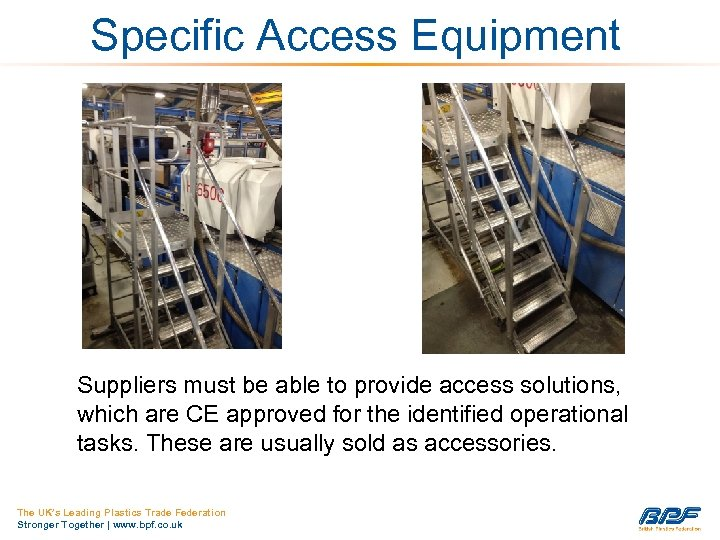Specific Access Equipment Suppliers must be able to provide access solutions, which are CE
