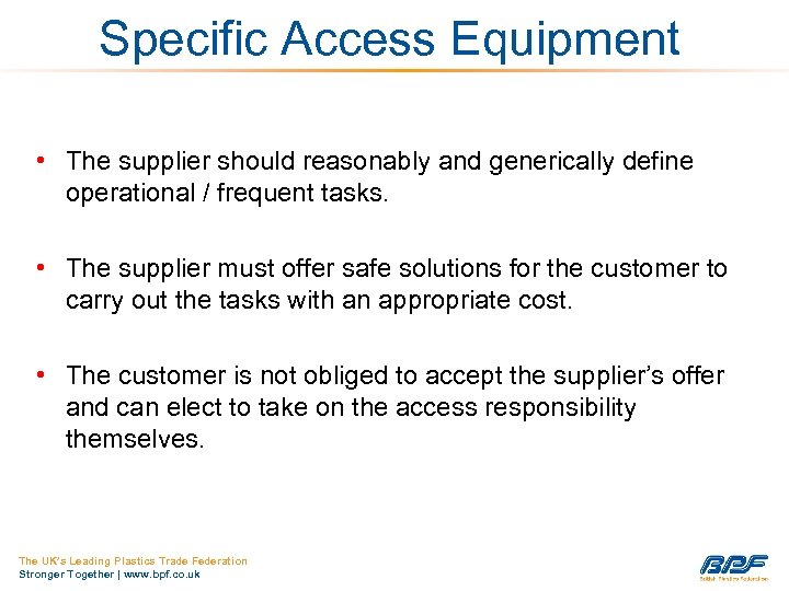 Specific Access Equipment • The supplier should reasonably and generically define operational / frequent