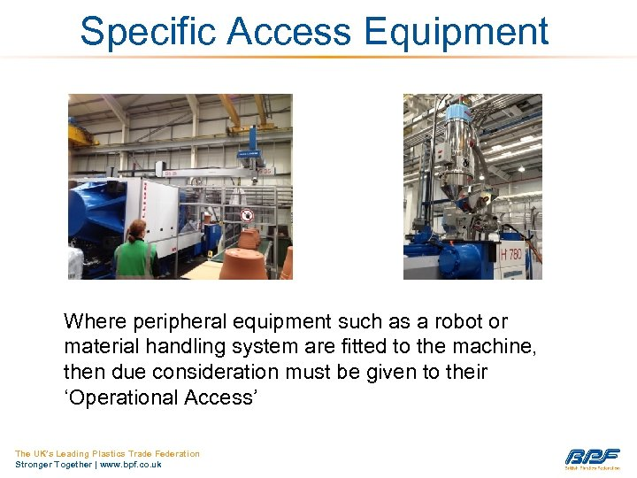 Specific Access Equipment Where peripheral equipment such as a robot or material handling system