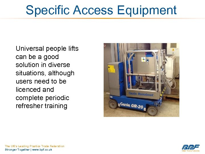 Specific Access Equipment Universal people lifts can be a good solution in diverse situations,