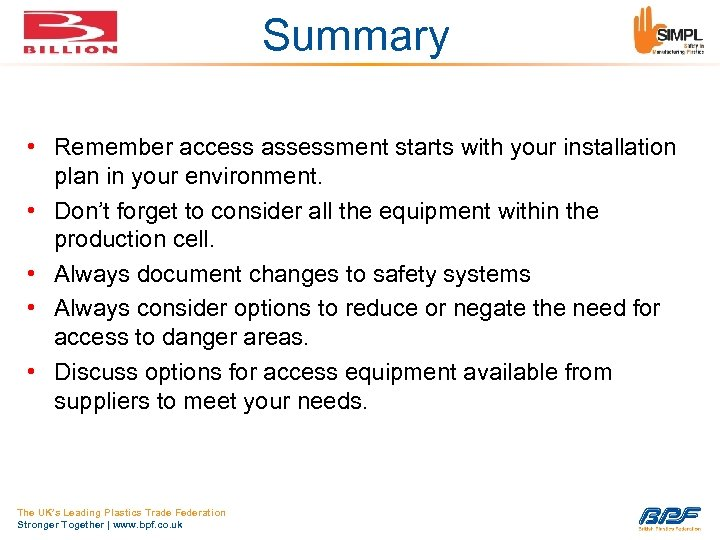 Summary • Remember access assessment starts with your installation plan in your environment. •