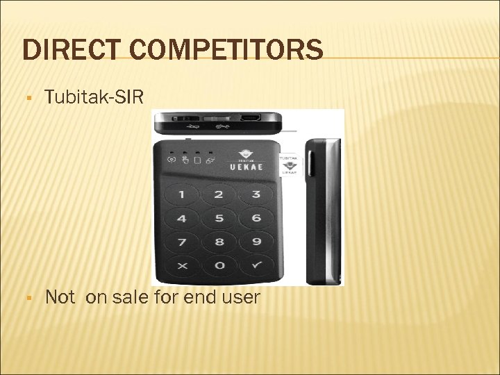 DIRECT COMPETITORS Tubitak-SIR Not on sale for end user