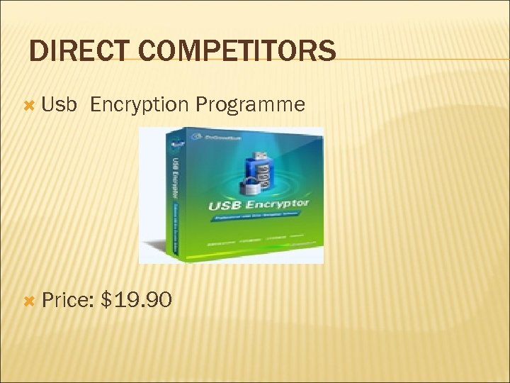 DIRECT COMPETITORS Usb Encryption Programme Price: $19. 90