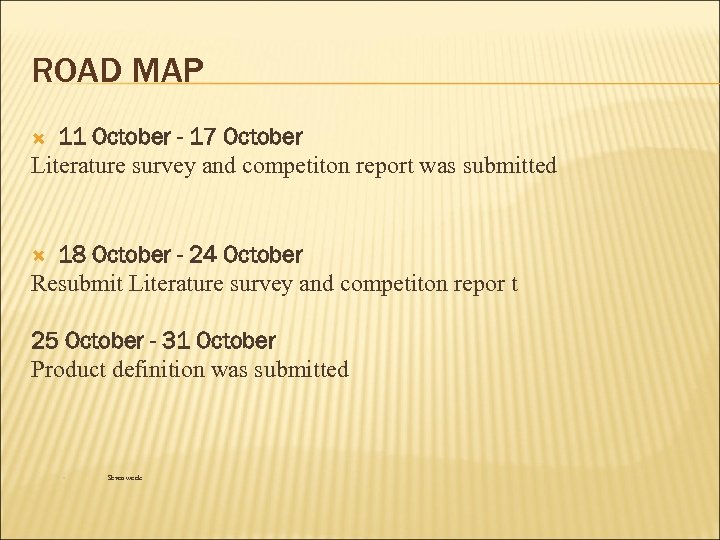 ROAD MAP 11 October - 17 October Literature survey and competiton report was submitted