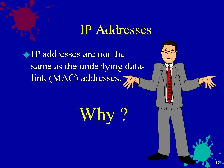 IP Addresses are not the same as the underlying datalink (MAC) addresses. Rensselaer u