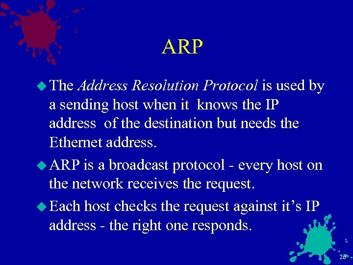 ARP u The Address Resolution Protocol is used by a sending host when it