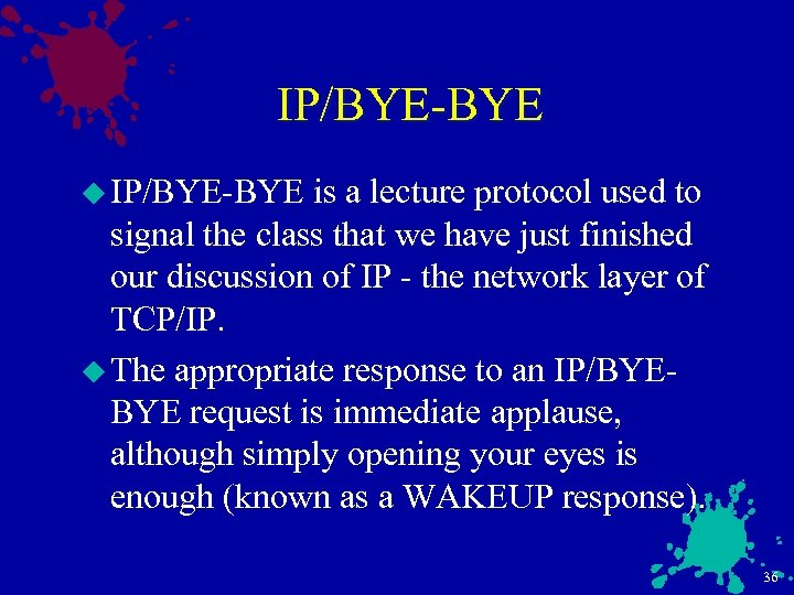 IP/BYE-BYE u IP/BYE-BYE is a lecture protocol used to signal the class that we