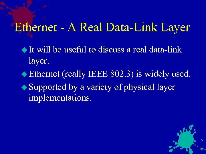 Ethernet - A Real Data-Link Layer u It will be useful to discuss a