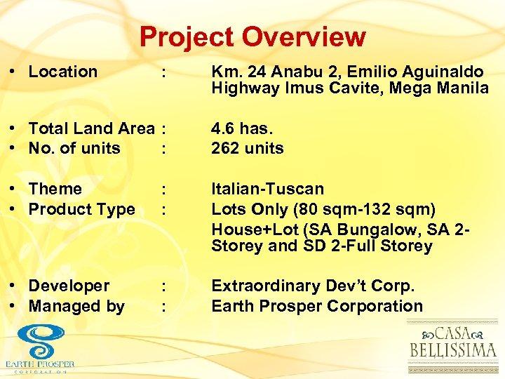 Project Overview • Location : Km. 24 Anabu 2, Emilio Aguinaldo Highway Imus Cavite,
