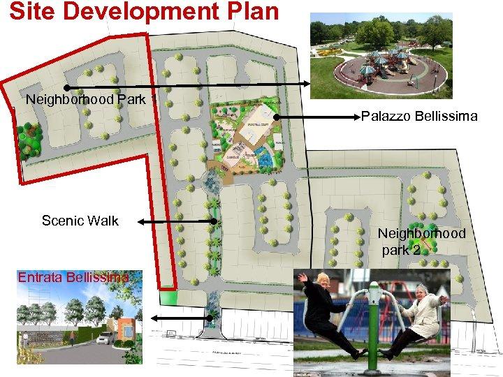 Site Development Plan Neighborhood Park 1 Palazzo Bellissima Scenic Walk Entrata Bellissima Neighborhood park