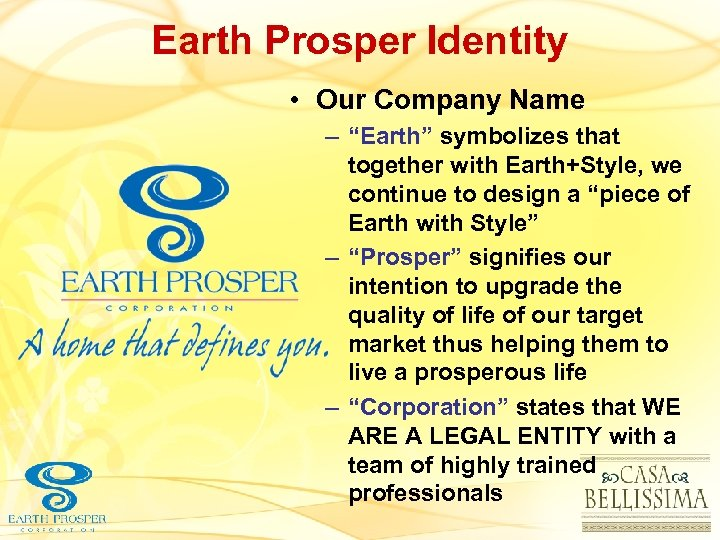 "Earth Prosper Identity • Our Company Name – ""Earth"" symbolizes that together with Earth+Style,"