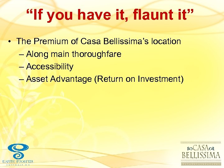 """If you have it, flaunt it"" • The Premium of Casa Bellissima's location –"