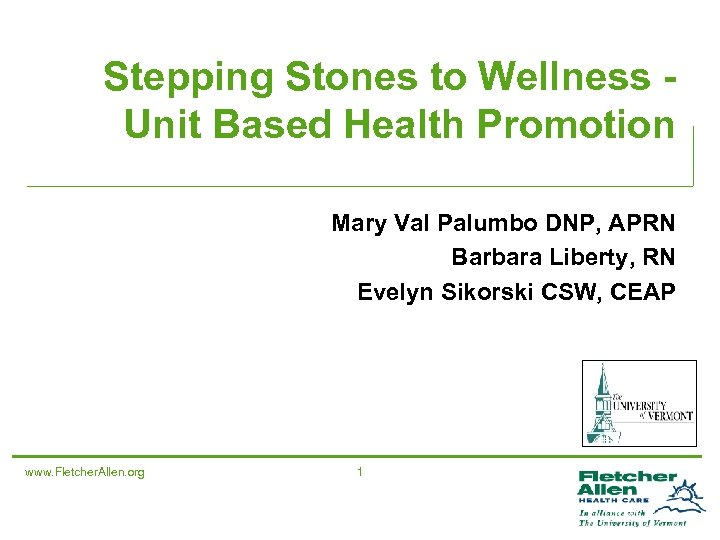 Stepping Stones to Wellness Unit Based Health Promotion Mary Val Palumbo DNP, APRN Barbara