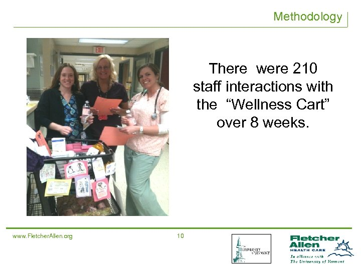 "Methodology There were 210 staff interactions with the ""Wellness Cart"" over 8 weeks. www."