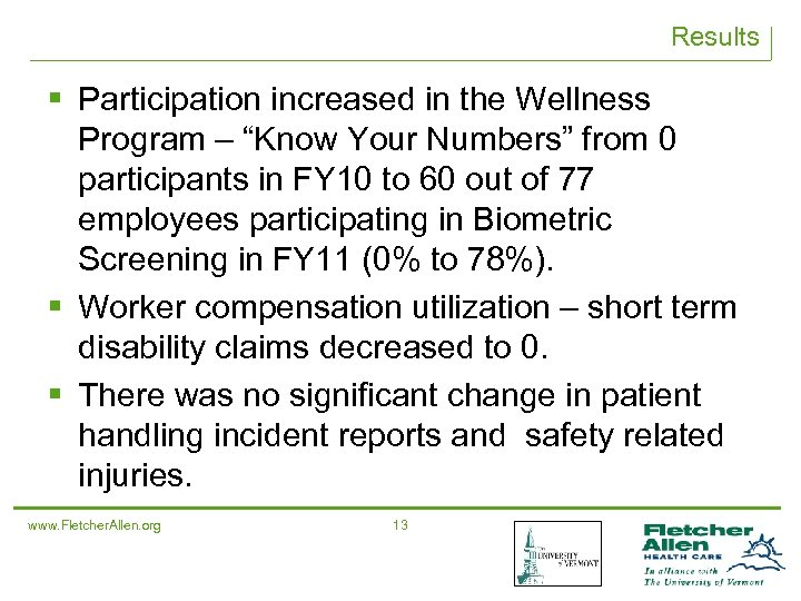 "Results § Participation increased in the Wellness Program – ""Know Your Numbers"" from 0"