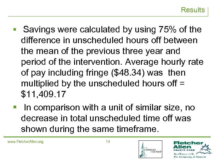 Results § Savings were calculated by using 75% of the difference in unscheduled hours