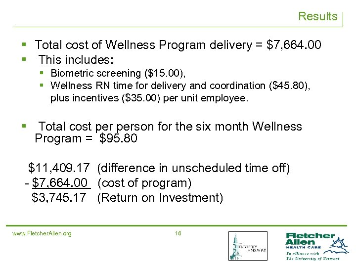 Results § Total cost of Wellness Program delivery = $7, 664. 00 § This