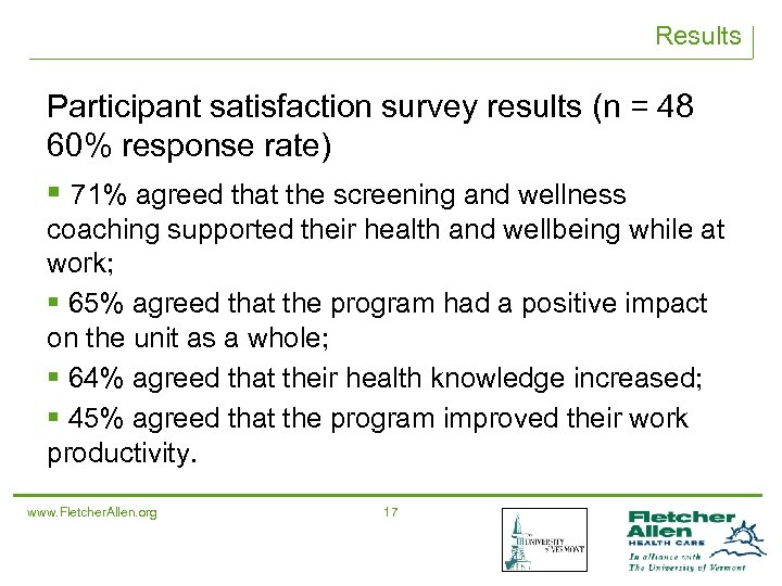 Results Participant satisfaction survey results (n = 48 60% response rate) § 71% agreed